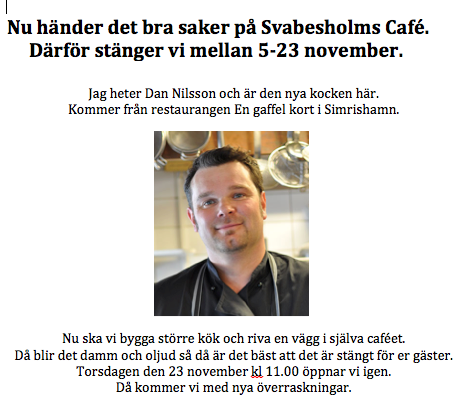 Svabesholms Café Stängt 5-23 November..
